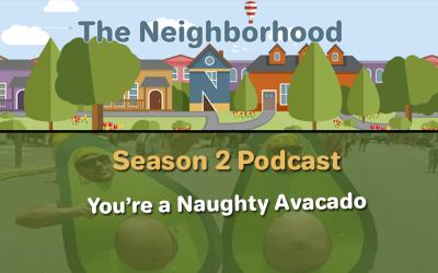 S2E01 You're A Naughty Avacado